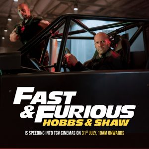 TGV Blockbuster Movie – Fast & Furious: Hobbs & Shaw