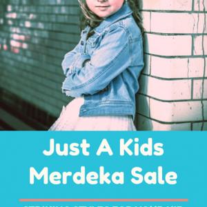 Just A Kids – Merdeka Sale