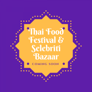 Thai Food Festival & Selebriti Bazaar
