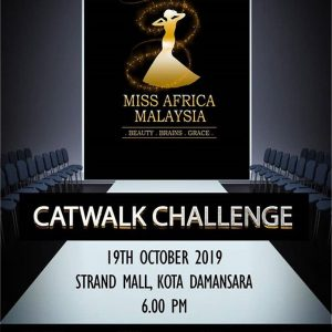 Miss Africa Malaysia – Catwalk Challenge